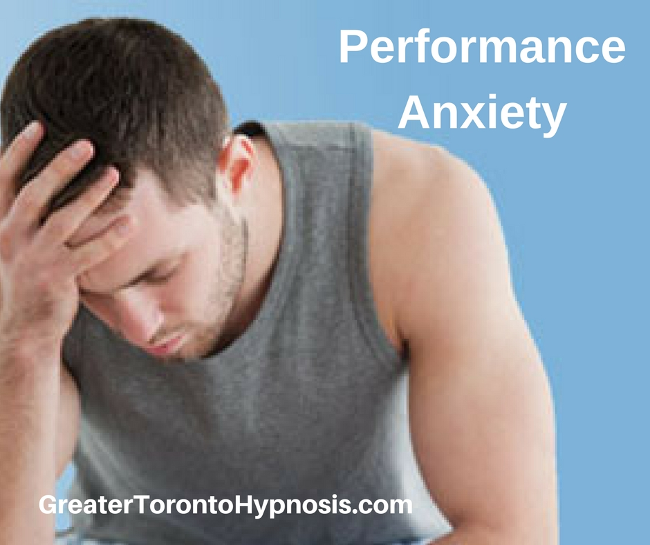 PERFORMANCE ANXIETY - Greater Toronto Hypnosis Centre